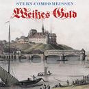 Weißes Gold (Jubiläums Edition)/Stern Combo Meißen