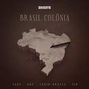 Brasil Colônia feat.Fábio Brazza & Sant & Sid & GOG/Oriente