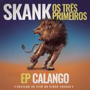 Skank, Os Três Primeiros - EP Calango (Gravado ao Vivo no Circo Voador)/Skank