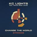 Change The World (Strings) feat.Nicole Dash Jones/KC Lights