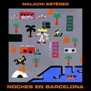 Noches En Barcelona/Malachi Estéreo