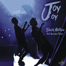 Joy Joy feat.Brenden Praise/Black Motion