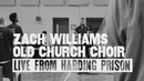 Old Church Choir (Live from Harding Prison)/Zach Williams