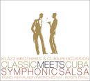 Classic Meets Cuba-Symphonic Salsa/Klazz Brothers & Cuba Percussion