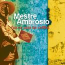 Fuá na Casa de Cabral/Mestre Ambrosio