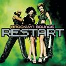 Restart/Brooklyn Bounce