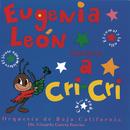 Cri Cri Interpretado Por Eugenia Leon Y La Orquesta De Baja California/Eugenia León