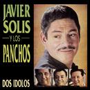 Dos Idolos/Javier Solís y Los Panchos