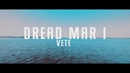 Vete (Official Lyric Video)/Dread Mar I