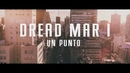 Un Punto (Official Lyric Video)/Dread Mar I
