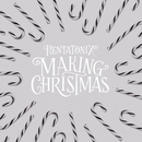 Making Christmas/Pentatonix