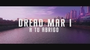A Tu Abrigo (Official Lyric Video)/Dread Mar I