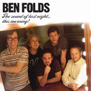 The Sound Of Last Night...This Morning/Ben Folds