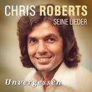 Unvergessen - Das Beste/Chris Roberts