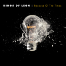 Because Of The Times/Kings Of Leon