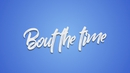 Bout the Time (Lyric Video) feat.Priscilla Alcantara/Lito Atalaia