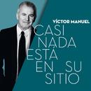 Casi Nada Está en su Sitio/Victor Manuel