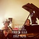 Imortais feat.Jorge Palma/Mafalda Veiga