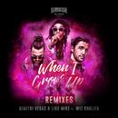 When I Grow Up (The Remixes) feat.Wiz Khalifa/Dimitri Vegas & Like Mike