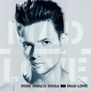 Mad Love/Robi Draco Rosa