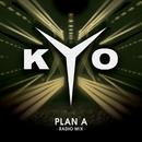 Plan A (Radio Mix)/Kyo