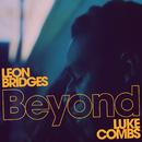 Beyond (Live) feat.Luke Combs/Leon Bridges