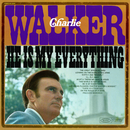 He Is My Everything/Charlie Walker