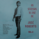 Os Sucessos na Voz de José Roberto, Vol. II/José Roberto