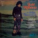 José Roberto e Seus Sucessos, Vol. VII/José Roberto