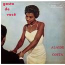 Gosto de Você/Alaide Costa
