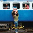 Jalebi (Original Motion Picture Soundtrack)/Various Artists