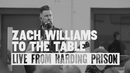 To the Table (Live from Harding Prison)/Zach Williams