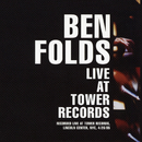 Live at Tower Records/Ben Folds