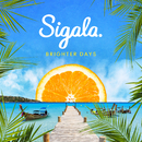 Brighter Days/Sigala