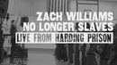 No Longer Slaves (Live from Harding Prison)/Zach Williams