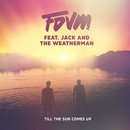 Till The Sun Comes Up feat.Jack and the Weatherman/FDVM