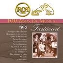 RCA 100 Años de Música - Trío Tariácuri/Trío Tariácuri