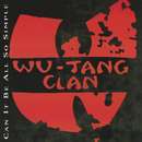 Can It Be All So Simple/Wu-Tang Clan