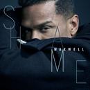 Shame/Maxwell