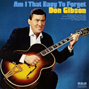 Am I That Easy to Forget/Don Gibson