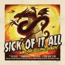Wake the Sleeping Dragon/Sick Of It All