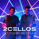 Let There Be Cello/2CELLOS(SULIC & HAUSER)