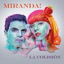 La Colisión/Miranda!
