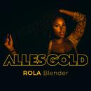 Blender (Alles Gold Session)/Rola