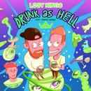 Drunk As Hell feat.Jesper Jenset/Lost Kings