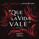 Que la Vida Vale/Natalia Lafourcade