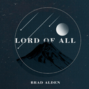 Lord of All/Brad Alden