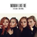 Woman Like Me feat.Nicki Minaj/Little Mix
