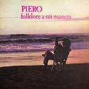 Folklore a Mi Manera/Piero
