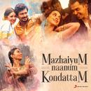 Mazhaiyum Naanum: Kondattam/Various Artists
